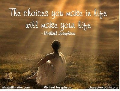 Choices change your life